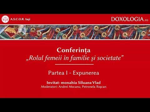 """Conferința """"Rolul femeii în familie și societate"""" - partea I - monahia Siluana Vlad"""