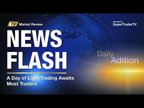 A Day of Light Trading Awaits Most Traders