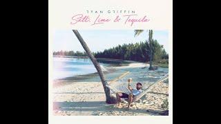 Ryan Griffin Salt Lime Tequila Audio - mp3 مزماركو تحميل اغانى