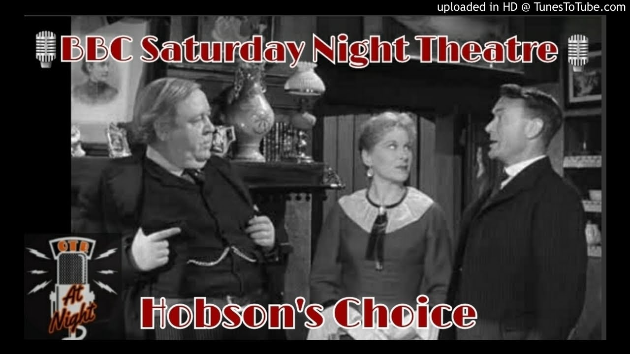 Download 🎙️BBC Saturday Night Theatre🎙️ Hobson's Choice - 📻 Radio Show