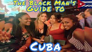 The Black Man's Guide to Havana Cuba Women , NightLife , Travel 2019