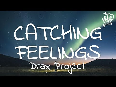 Drax Project - Catching Feelings (Lyrics) ft. SIX60