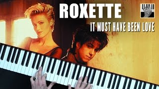 Roxette It must have been love Piano cover