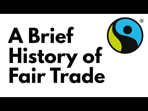 A Brief History of Fair Trade
