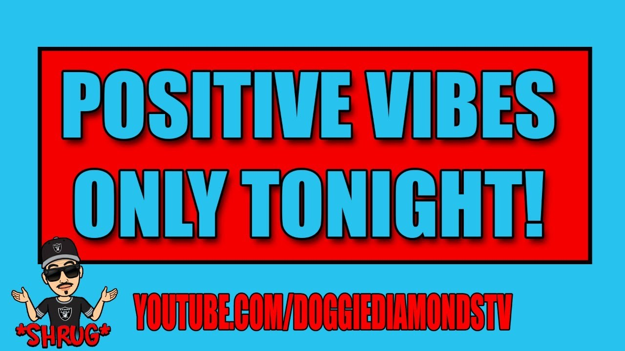 Positive Vibes Only Tonight!