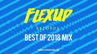 Flex Up Records - Best Of 2018 Mix