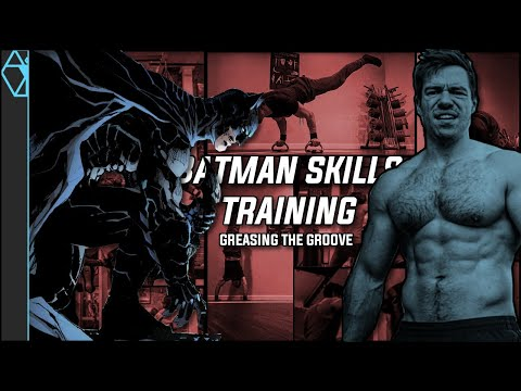 Batman Skills Training: Greasing the Groove and More
