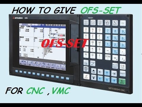 HOW to give Ofs-set in CNC & VMC Machine.