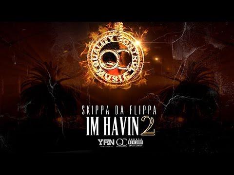 Skippa Da Flippa - Get Loose ft. Lil Yachty (Im Havin 2)