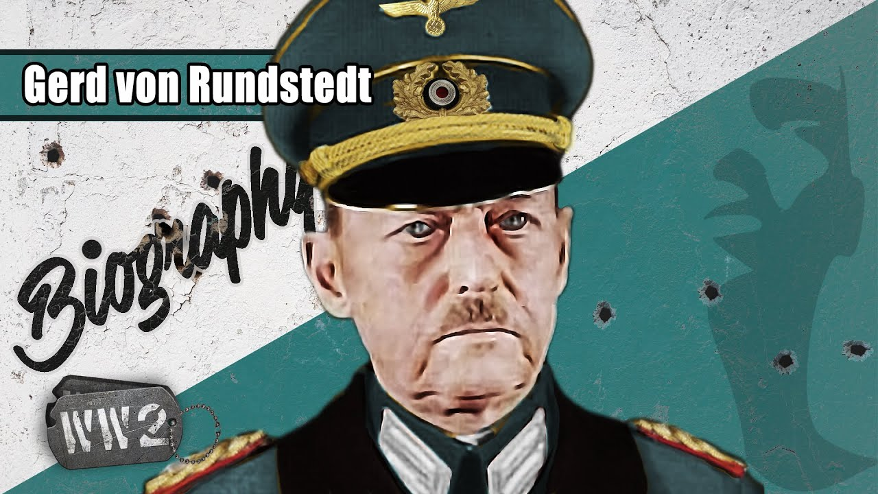 A Non-Nazi in Nazi Uniform? - Gerd von Rundstedt - WW2 Biography Special