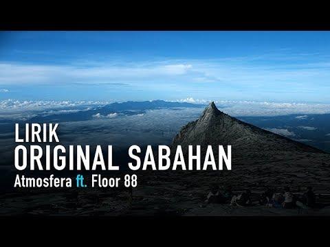 Lirik Lagu Original Sabahan - Atmosfera ft. Floor 88