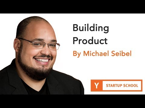 Michael Seibel – Building Product