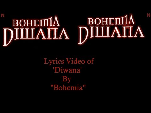 "BOHEMIA - Lyrics Video of 'Diwana' by ""Bohemia"""