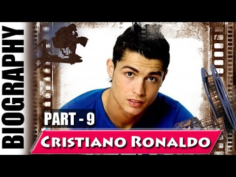 Real Madrid Star Cristiano Ronaldo - Biography and Life Story | Part 9