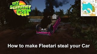 How to make Fleetari steal your Car    My Summer Car