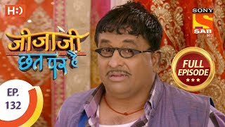 Jijaji Chhat Per Hai - Ep 132 - Full Episode - 11th July, 2018