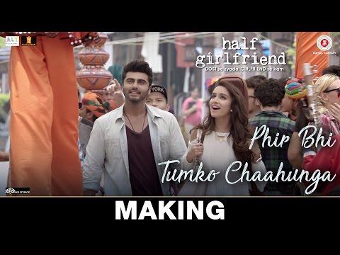 Phir Bhi Tumko Chaahunga - Making | Half Girlfriend | Arjun K, Shraddha K | Arijit Singh, Shashaa T