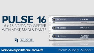 Ferrofish Pulse16 Overview - Professional AD/DA Converter with ADAT, MADI and Dante Connectivity
