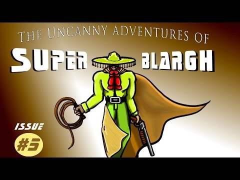 The Uncanny Adventures of Super Blargh! Issue #5: Plot Twist