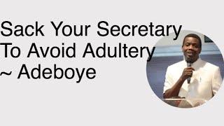 Pastor Adeboye | Sack Your Secretary To Avoid Adultery