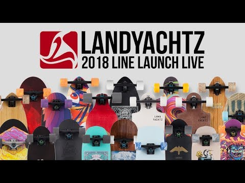 Landyachtz 2018 Live Stream Line Up Longboard Launch Party!