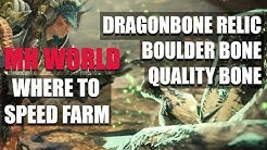 MONSTER HUNTER WORLD - WHERE TO SPEED FARM: BOULDER BONE, QUALITY BONE DRAGONBONE RELIC AND MORE
