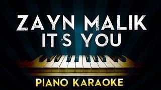 ZAYN - iT's YoU | Piano Karaoke Instrumental Lyrics Cover Sing Along