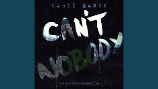 Play Can't Nobody (feat. Carti Bankx)