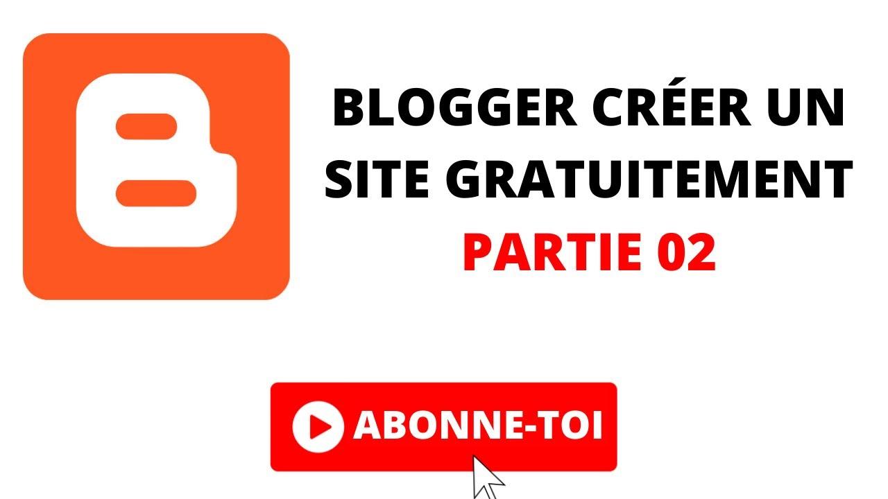 blogger créer un site gratuitement Partie 02