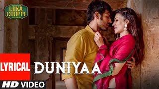 LYRICAL: Duniyaa Song | Luka Chuppi | Kartik Aaryan Kriti Sanon |Akhil |Dhvani B |Abhijit V Kunaal V