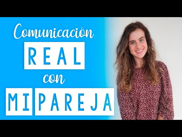 ¿Tienes COMUNICACIÓN REAL con tu PAREJA?