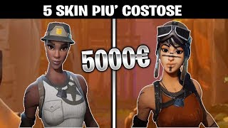 5 SKIN PIU' COSTOSE SU FORTNITE! - Bataille Royale