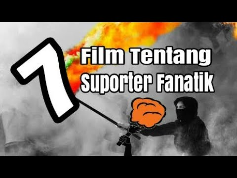 7 Film Tentang Fanatisme Suporter Bola ⚫ Link Download Film