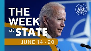 The Week At State • A review of the week's events at the State Department, June 14 - June 20, 2021