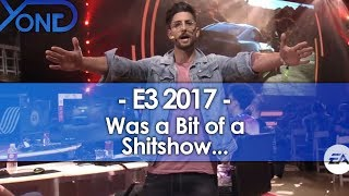 E3 2017 Was a Bit of a Shitshow...