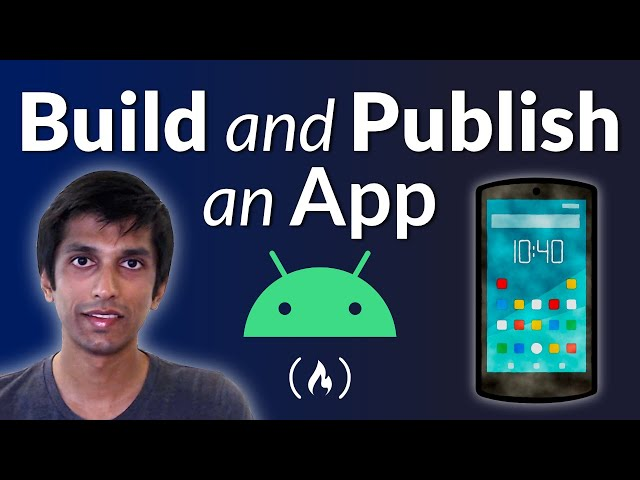 Build and Publish an Android App - Full Course with Kotlin