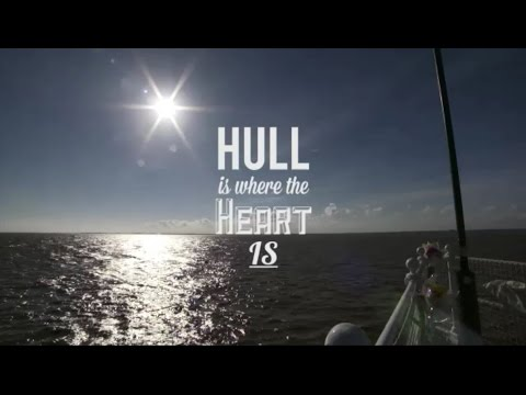 Hull Is Where The Heart Is | Hull City Of Culture 2017
