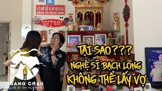 Nghệ sĩ Bạch Long không thể có vợ suốt 30 năm vì dính duyên âm với ma nữ