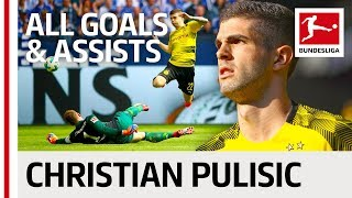 Christian Pulisic - All Goals and Assists 2017/18