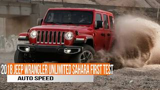 2018 JEEP WRANGLER UNLIMITED SAHARA FIRST TEST