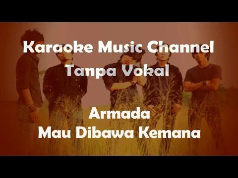 Karaoke Armada - Mau Dibawa Kemana | Tanpa Vokal