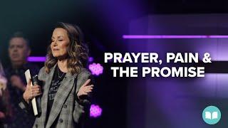 Prayer, Pain and the Promise! - Lynne Hammond