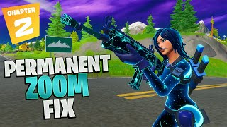 Permanent Zoom FIX in Fortnite Chapter 2