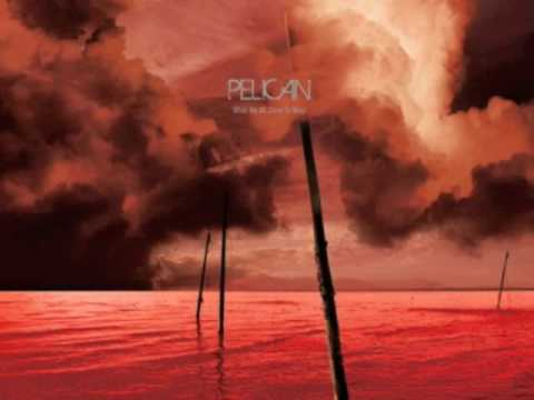 Pelican - The Creeper