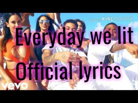 Everyday we lit Official lyrics