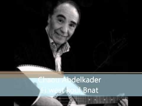 Chaou Abdelkader - Fi wast koul bnat