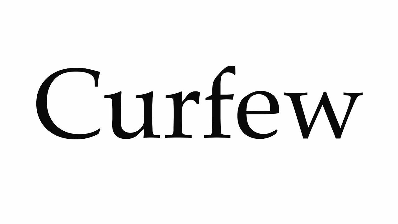 How to Pronounce Curfew