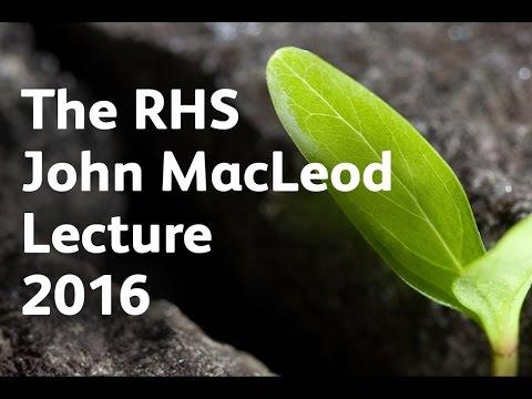 RHS John MacLeod Lecture 2016. Urban Horticulture - Repairing the Rift