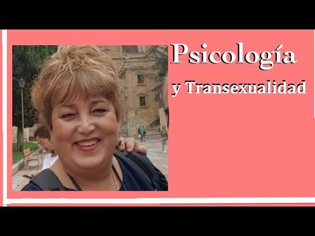 Psicología y Transexualidad. Testimonio.