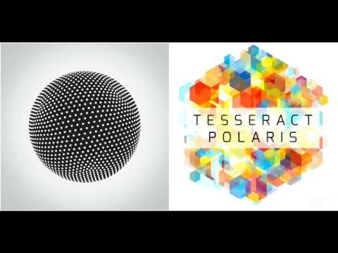 Tesseract - Altered State + Polaris